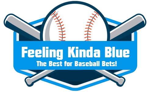 Baseball Betting Tips – Free MLB picks from Feeling Kinda Blue